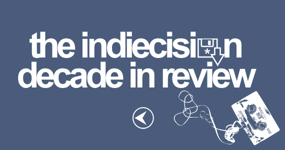 The Indiecision Decade In Review